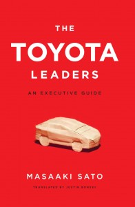 THE TOYOTA LEADERS - AN EXECUTIVE GUIDE